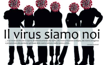 Il virus siamo noi