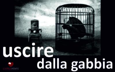 USCIRE DALLA GABBIA